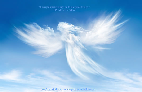 Thoughts have wings so think great things.