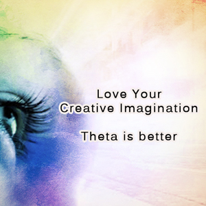 Creative Imagination Technique - Theta is Better
