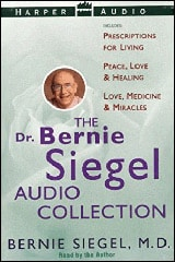 The Dr. Bernie Siegel's Audio Collection by Bernie S. Siegel