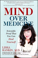 Mind Over Medicine by Lissa Rankin M.D.