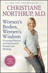 Women's Bodies, Women's Wisdom by Christiane Northrup M.D.