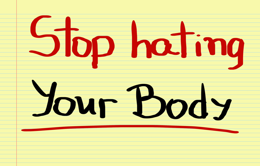hate your body